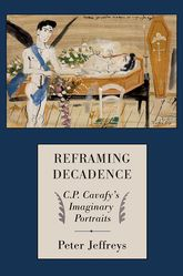 Reframing Decadence: C. P. Cavafy's Imaginary Portraits