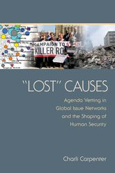 Lost CausesAgenda Vetting in Global Issue Networks and the Shaping of Human Security$