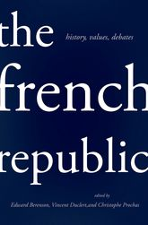 The French RepublicHistory, Values, Debates