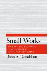 Small WorksPoverty and Economic Development in Southwestern China