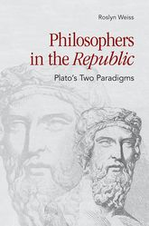 "Philosophers in the ""Republic"" – Plato's Two Paradigms - Cornell Scholarship Online"