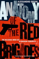 Anatomy of the Red Brigades – The Religious Mind-set of Modern Terrorists - Cornell Scholarship Online