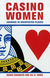 Casino WomenCourage in Unexpected Places$