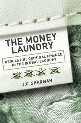 The Money LaundryRegulating Criminal Finance in the Global Economy