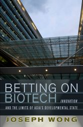 Betting on BiotechInnovation and the Limits of Asia's Developmental State$