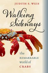 Walking SidewaysThe Remarkable World of Crabs