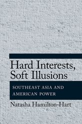 Hard Interests, Soft IllusionsSoutheast Asia and American Power