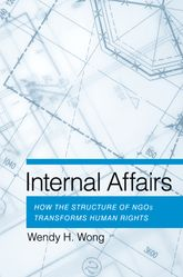 Internal AffairsHow the Structure of NGOs Transforms Human Rights