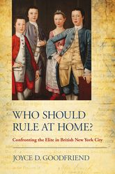 Who Should Rule at Home?Confronting the Elite in British New York City