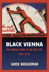 Black ViennaThe Radical Right in the Red City, 1918-1938$