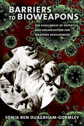 Barriers to BioweaponsThe Challenges of Expertise and Organization for Weapons Development$