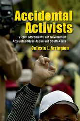 Accidental Activists – Victim Movements and Government Accountability in Japan and South Korea - Cornell Scholarship Online