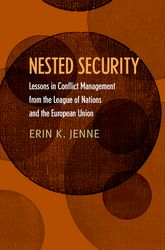 Nested SecurityLessons in Conflict Management from the League of Nations and the European Union