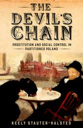 The Devil's ChainProstitution and Social Control in Partitioned Poland