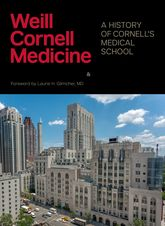 Weill Cornell Medicine – A History of Cornell's Medical School | Cornell Scholarship Online