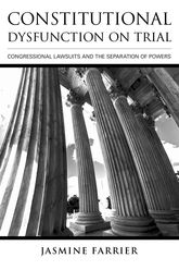Constitutional Dysfunction on TrialCongressional Lawsuits and the Separation of Powers