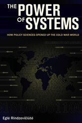 The Power of SystemsHow Policy Sciences Opened Up the Cold War World$