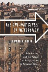 The One-Way Street of Integration – Fair Housing and the Pursuit of Racial Justice in American Cities - Cornell Scholarship Online