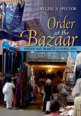 Order at the BazaarPower and Trade in Central Asia