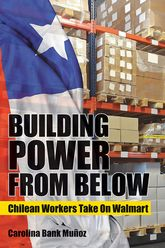 Building Power from BelowChilean Workers Take On Walmart