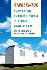 SinglewideChasing the American Dream in a Rural Trailer Park