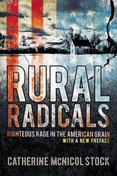 Rural RadicalsRighteous Rage in the American Grain$
