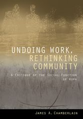 Undoing Work, Rethinking CommunityA Critique of the Social Function of Work