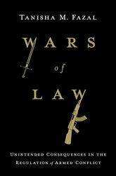 Wars of LawUnintended Consequences in the Regulation of Armed Conflict
