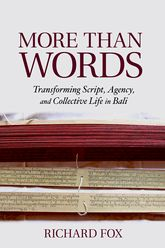 More Than WordsTransforming Script, Agency, and Collective Life in Bali