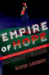 Empire of HopeThe Sentimental Politics of Japanese Decline