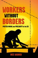 Workers without BordersPosted Work and Precarity in the EU$