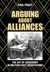 Arguing about AlliancesThe Art of Agreement in Military-Pact Negotiations