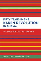 Fifty Years in the Karen Revolution in BurmaThe Soldier and the Teacher