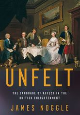 Unfelt: The Language of Affect in the British Enlightenment