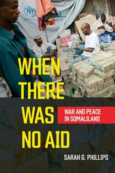 When There Was No AidWar and Peace in Somaliland